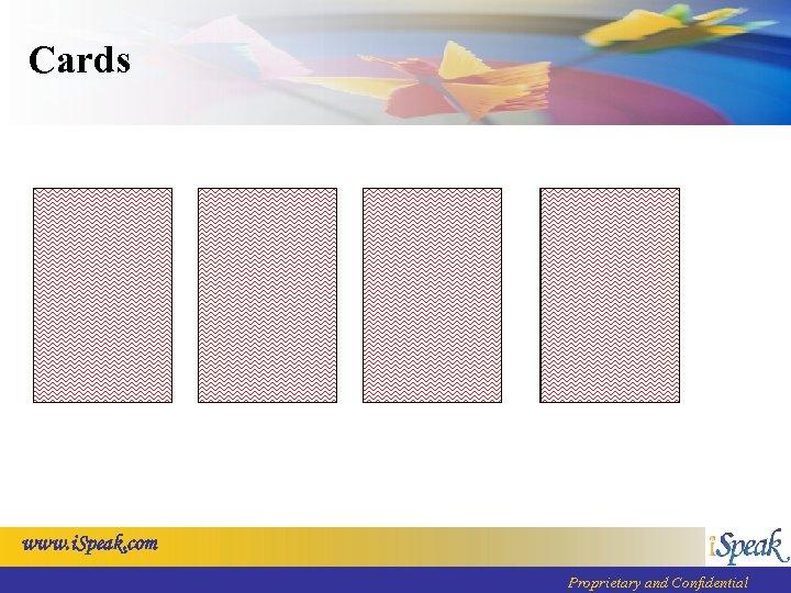 Cards www. i. Speak. com Proprietary and Confidential