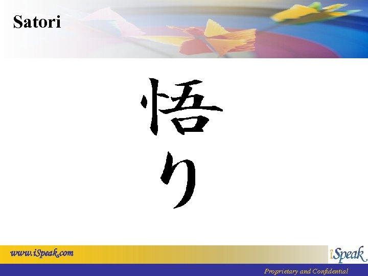 Satori www. i. Speak. com Proprietary and Confidential
