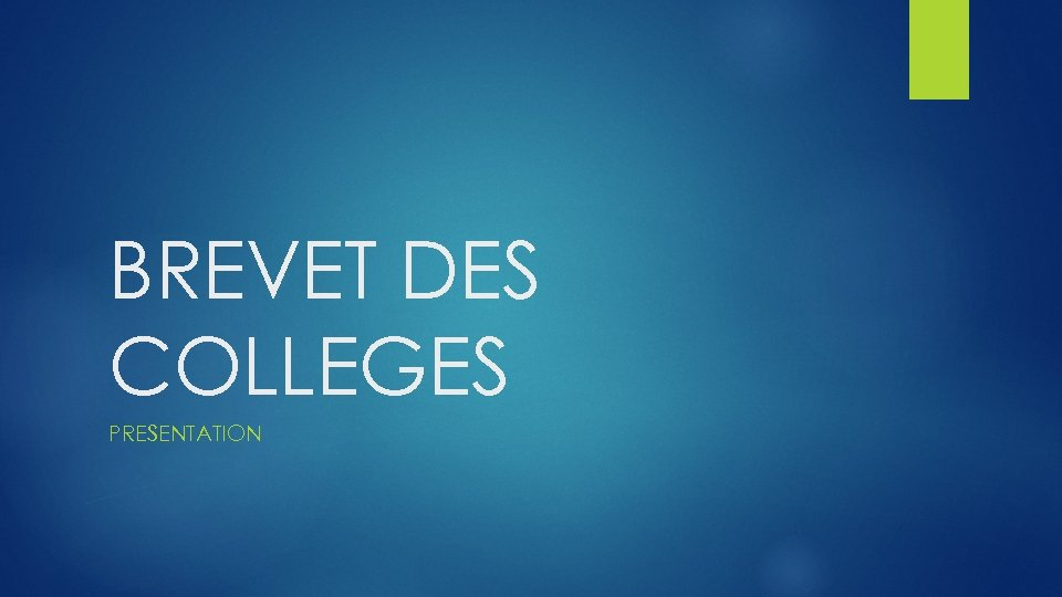 BREVET DES COLLEGES PRESENTATION