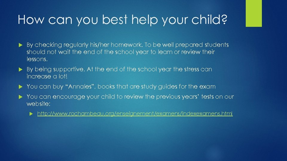 How can you best help your child? By checking regularly his/her homework. To be