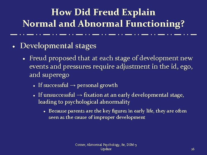 How Did Freud Explain Normal and Abnormal Functioning? · Developmental stages · Freud proposed