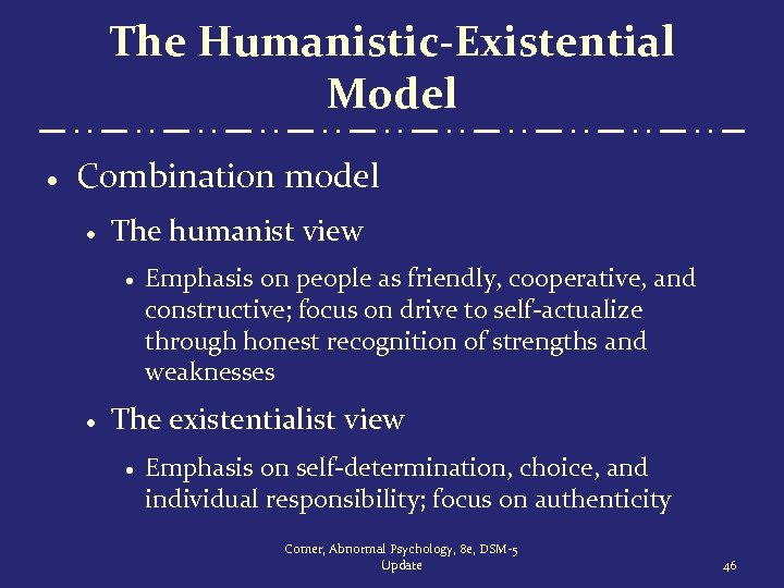 The Humanistic-Existential Model · Combination model · The humanist view · · Emphasis on
