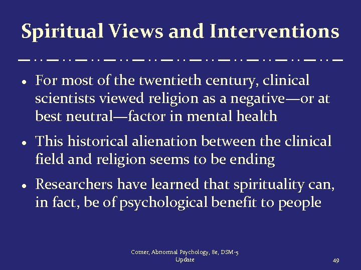 Spiritual Views and Interventions · For most of the twentieth century, clinical scientists viewed