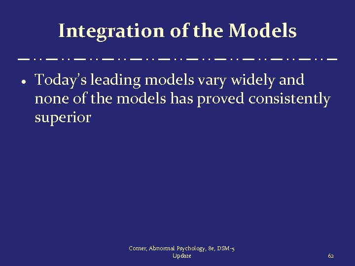 Integration of the Models · Today's leading models vary widely and none of the