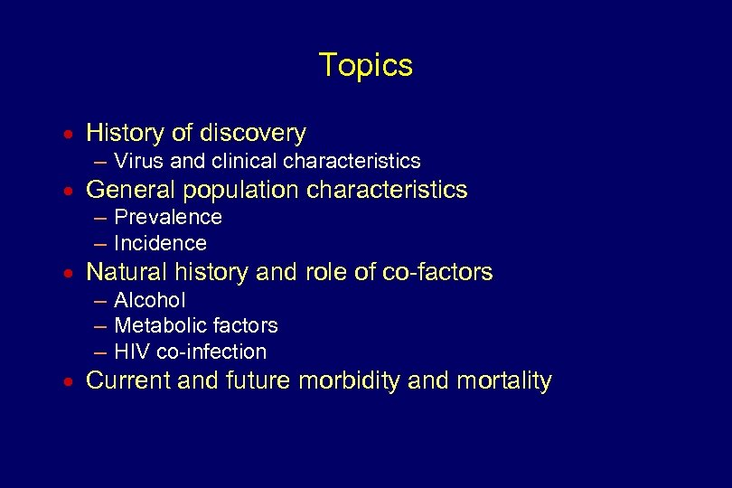 Topics n History of discovery – Virus and clinical characteristics n General population characteristics