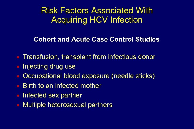 Risk Factors Associated With Acquiring HCV Infection Cohort and Acute Case Control Studies n
