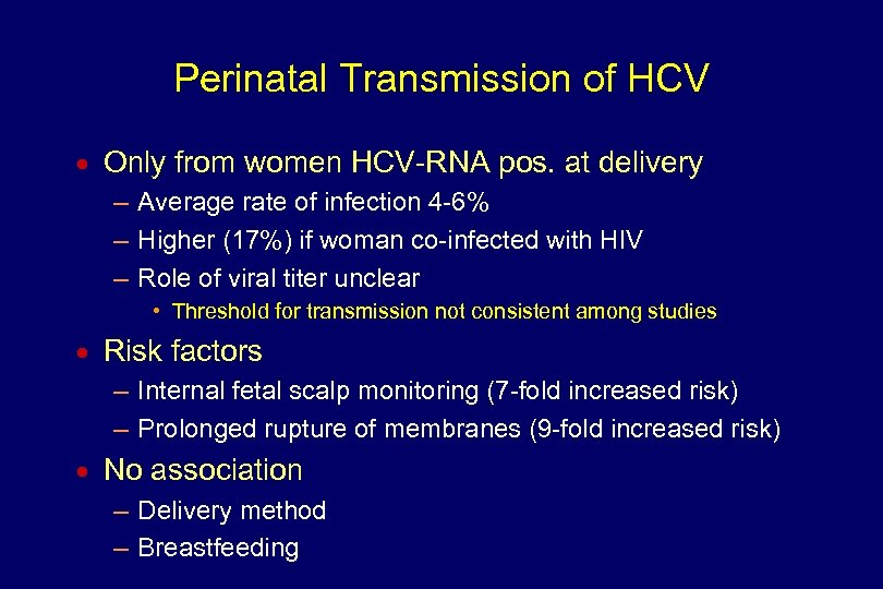 Perinatal Transmission of HCV n Only from women HCV-RNA pos. at delivery – Average