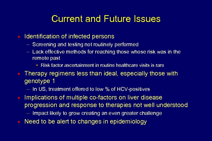 Current and Future Issues n Identification of infected persons – Screening and testing not