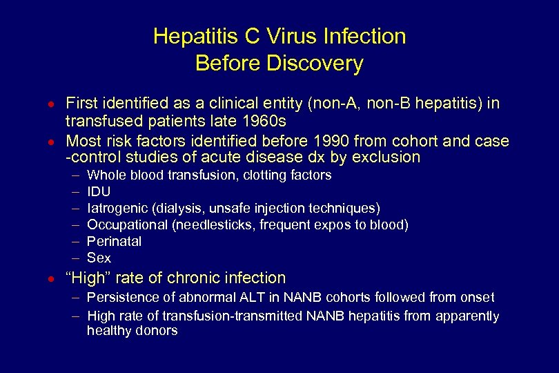 Hepatitis C Virus Infection Before Discovery n n First identified as a clinical entity