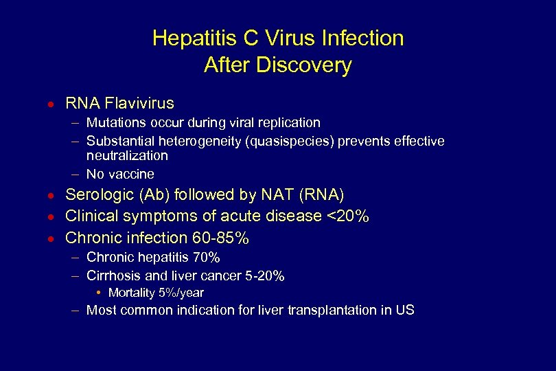 Hepatitis C Virus Infection After Discovery n RNA Flavivirus – Mutations occur during viral