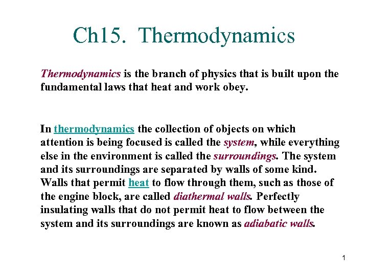Ch 15. Thermodynamics is the branch of physics that is built upon the fundamental