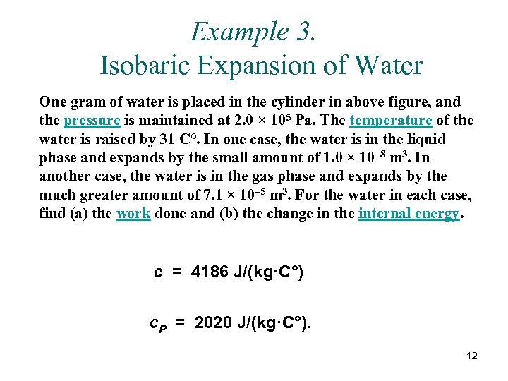 Example 3. Isobaric Expansion of Water One gram of water is placed in the