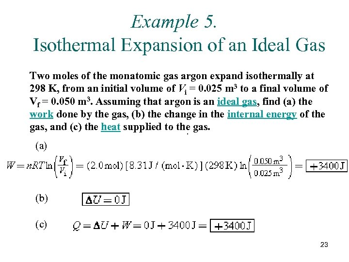 Example 5. Isothermal Expansion of an Ideal Gas Two moles of the monatomic gas