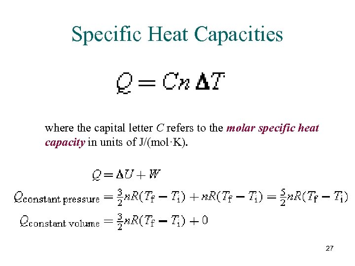 Specific Heat Capacities where the capital letter C refers to the molar specific heat