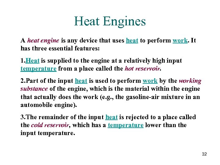 Heat Engines A heat engine is any device that uses heat to perform work.