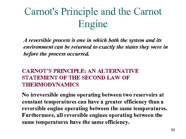 Carnot's Principle and the Carnot Engine A reversible process is one in which both