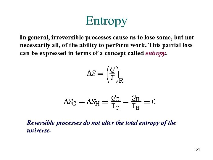Entropy In general, irreversible processes cause us to lose some, but not necessarily all,