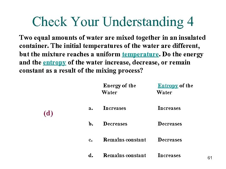 Check Your Understanding 4 Two equal amounts of water are mixed together in an