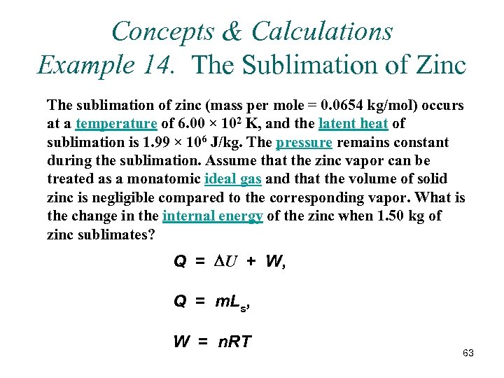 Concepts & Calculations Example 14. The Sublimation of Zinc The sublimation of zinc (mass