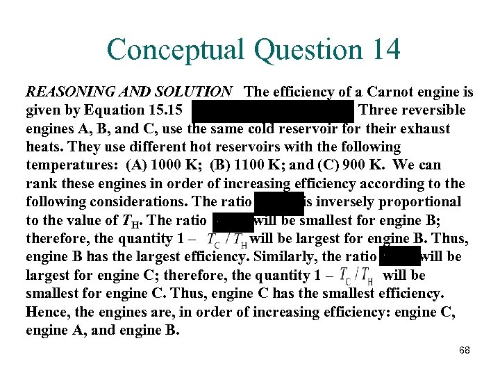 Conceptual Question 14 REASONING AND SOLUTION The efficiency of a Carnot engine is given