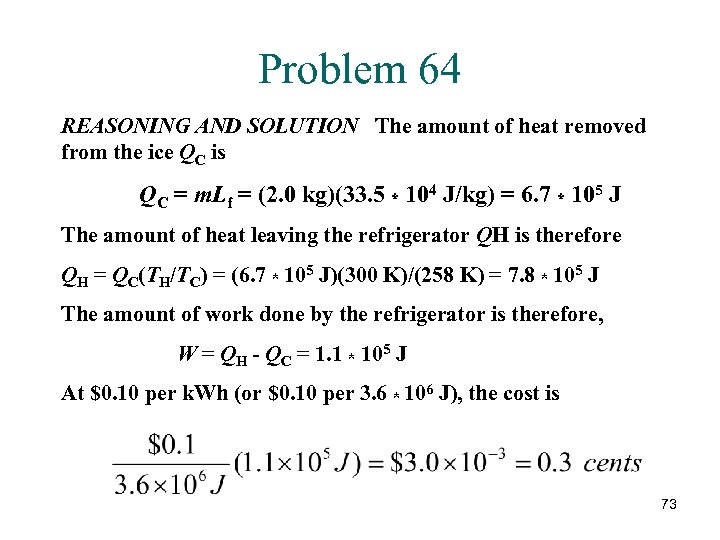 Problem 64 REASONING AND SOLUTION The amount of heat removed from the ice QC