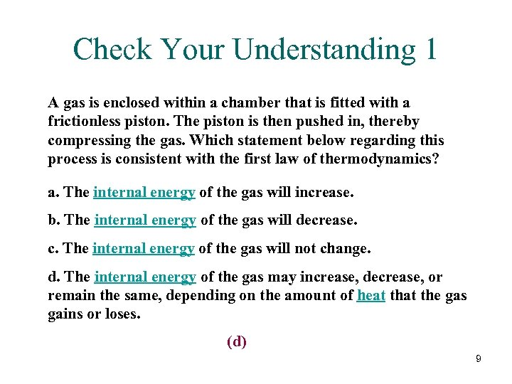 Check Your Understanding 1 A gas is enclosed within a chamber that is fitted