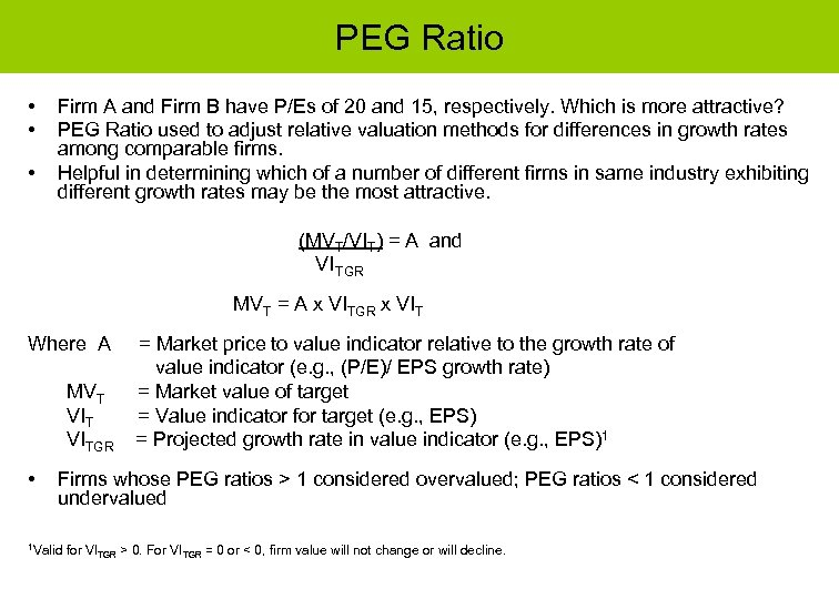 PEG Ratio • • • Firm A and Firm B have P/Es of 20