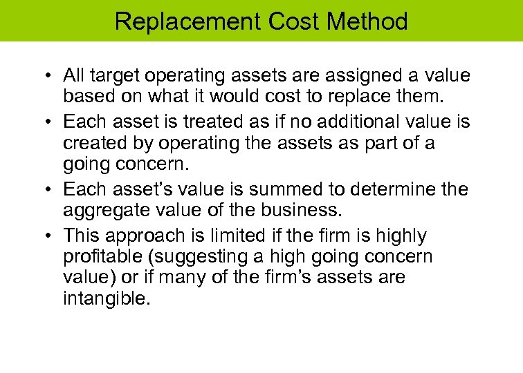 Replacement Cost Method • All target operating assets are assigned a value based on