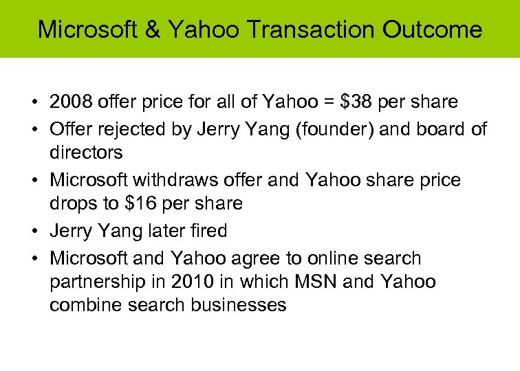 Microsoft & Yahoo Transaction Outcome • 2008 offer price for all of Yahoo =