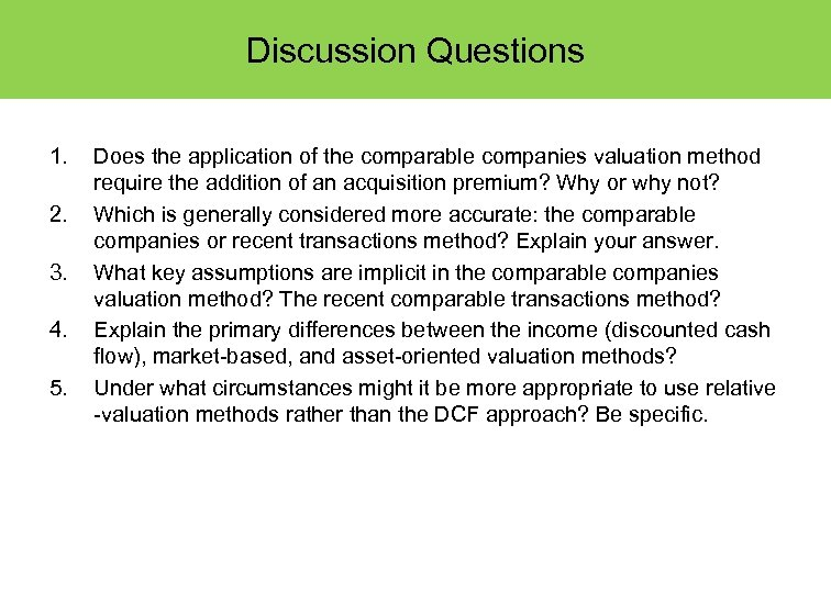 Discussion Questions 1. 2. 3. 4. 5. Does the application of the comparable companies