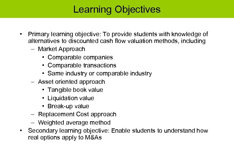 Learning Objectives • Primary learning objective: To provide students with knowledge of alternatives to