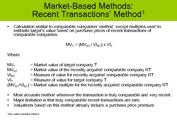 Market-Based Methods: Recent Transactions' Method 1 • Calculation similar to comparable companies' method, except