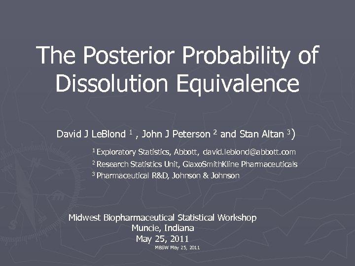 The Posterior Probability of Dissolution Equivalence David J Le. Blond 1 , John J