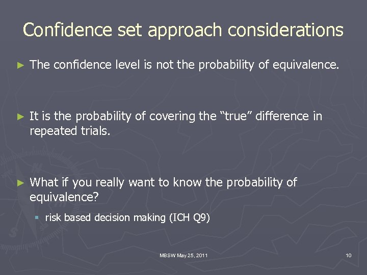 Confidence set approach considerations ► The confidence level is not the probability of equivalence.