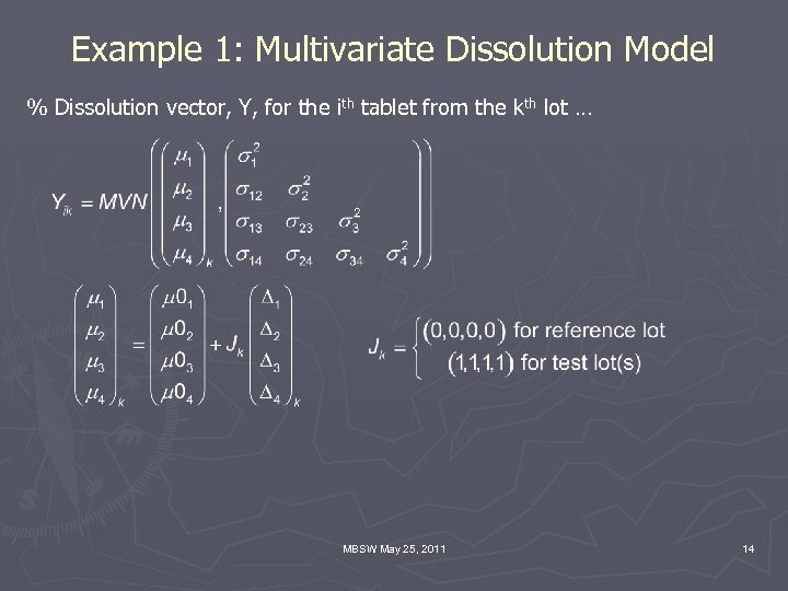 Example 1: Multivariate Dissolution Model % Dissolution vector, Y, for the ith tablet from