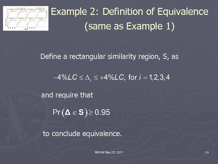 Example 2: Definition of Equivalence (same as Example 1) Define a rectangular similarity region,