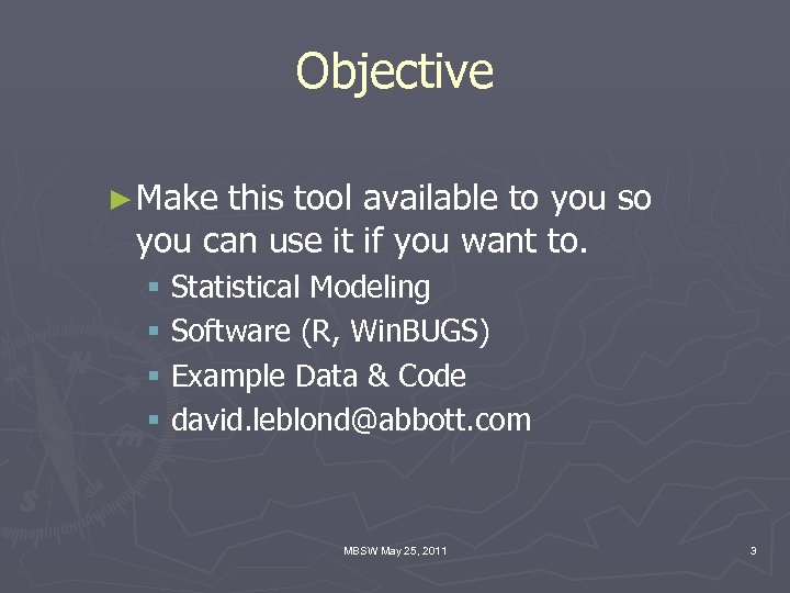 Objective ► Make this tool available to you so you can use it if
