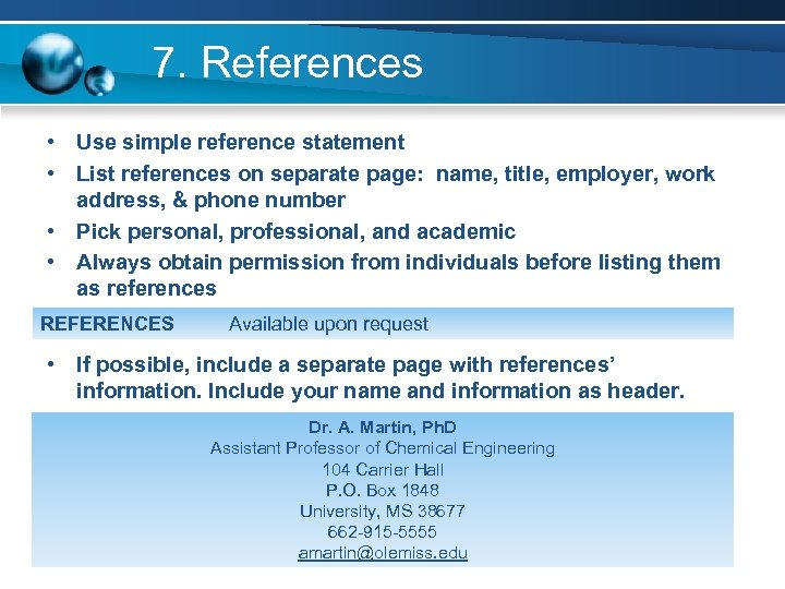 7. References • Use simple reference statement • List references on separate page: name,