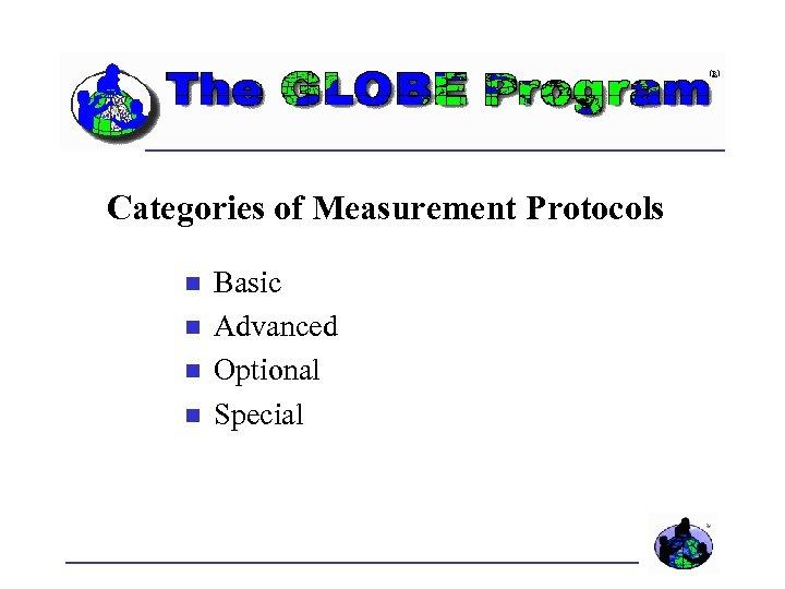 Categories of Measurement Protocols Basic Advanced Optional Special