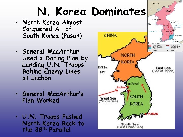 N. Korea Dominates • North Korea Almost Conquered All of South Korea (Pusan) •