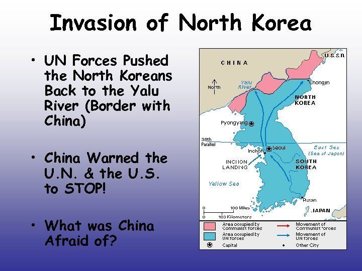 Invasion of North Korea • UN Forces Pushed the North Koreans Back to the