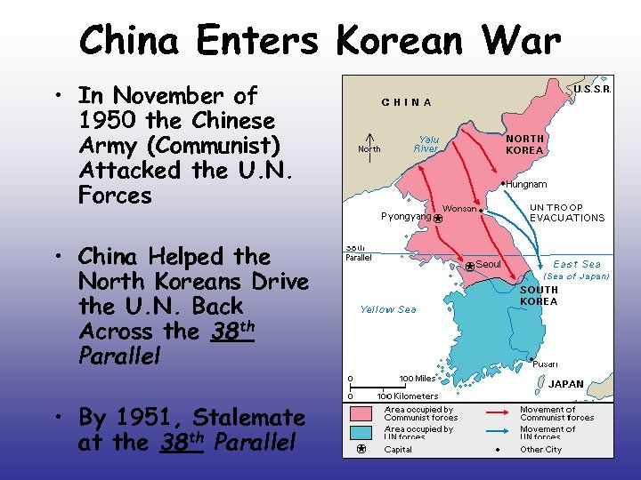 China Enters Korean War • In November of 1950 the Chinese Army (Communist) Attacked