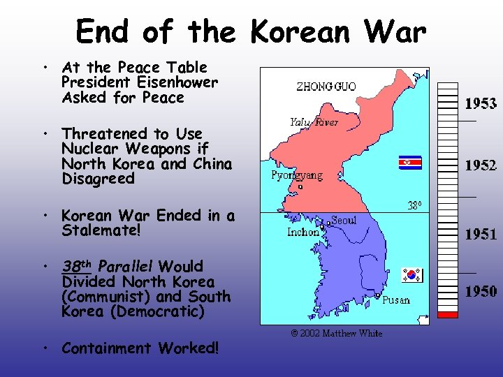 End of the Korean War • At the Peace Table President Eisenhower Asked for