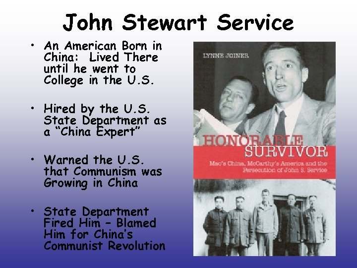 John Stewart Service • An American Born in China: Lived There until he went