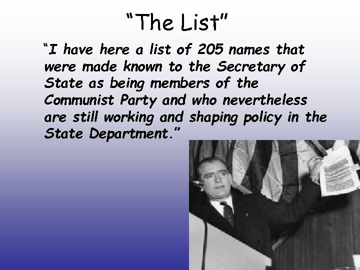 """The List"" ""I have here a list of 205 names that were made known"