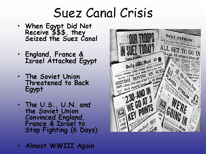 Suez Canal Crisis • When Egypt Did Not Receive $$$, they Seized the Suez