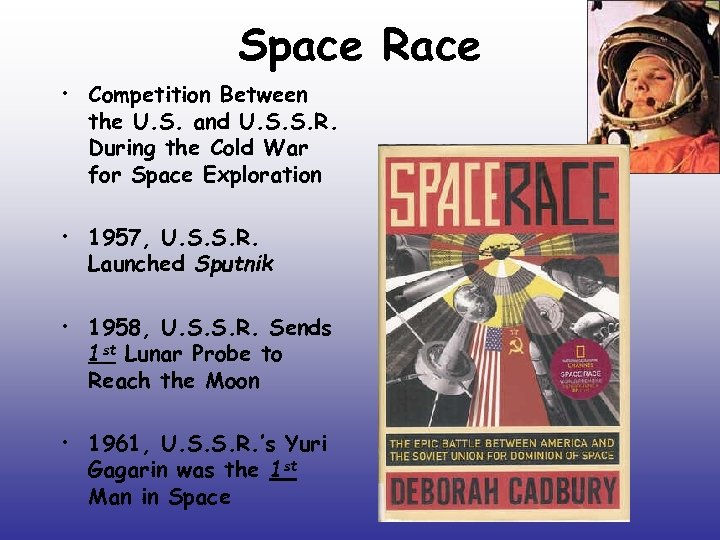 Space Race • Competition Between the U. S. and U. S. S. R. During