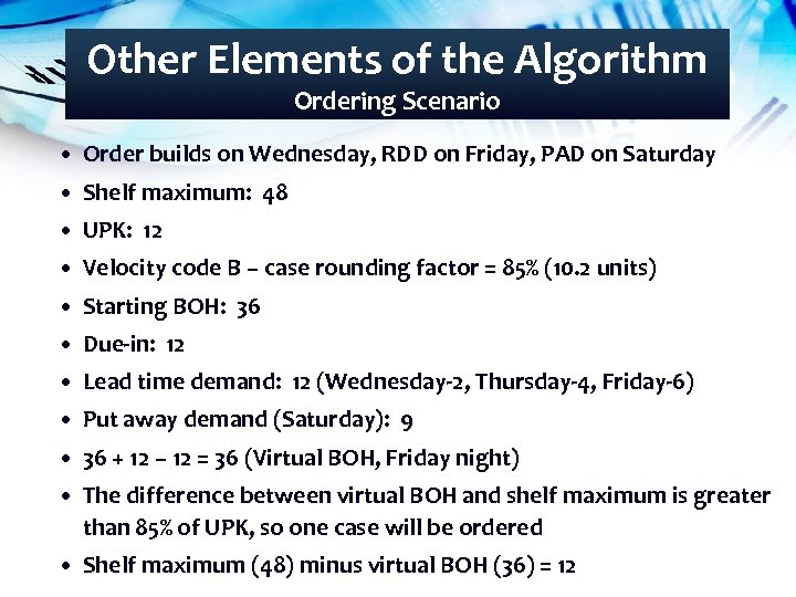 Other Elements of the Algorithm Ordering Scenario • Order builds on Wednesday, RDD on
