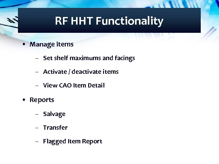 RF HHT Functionality • Manage items – Set shelf maximums and facings – Activate