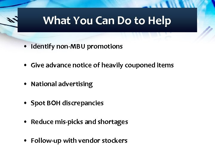 What You Can Do to Help • Identify non-MBU promotions • Give advance notice